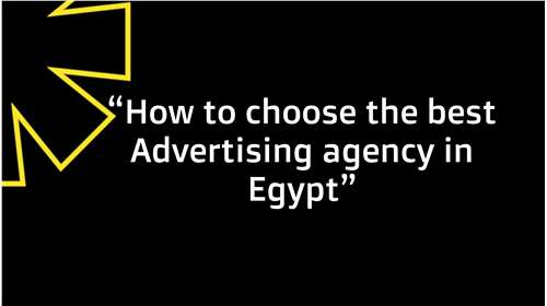 How to choose the best advertising agency in Egypt